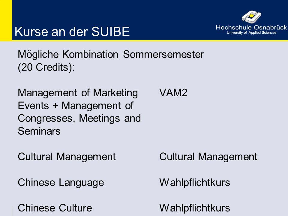 Kurse an der SUIBE Mögliche Kombination Sommersemester (20 Credits): Management of Marketing VAM2 Events + Management of Congresses, Meetings and Semi