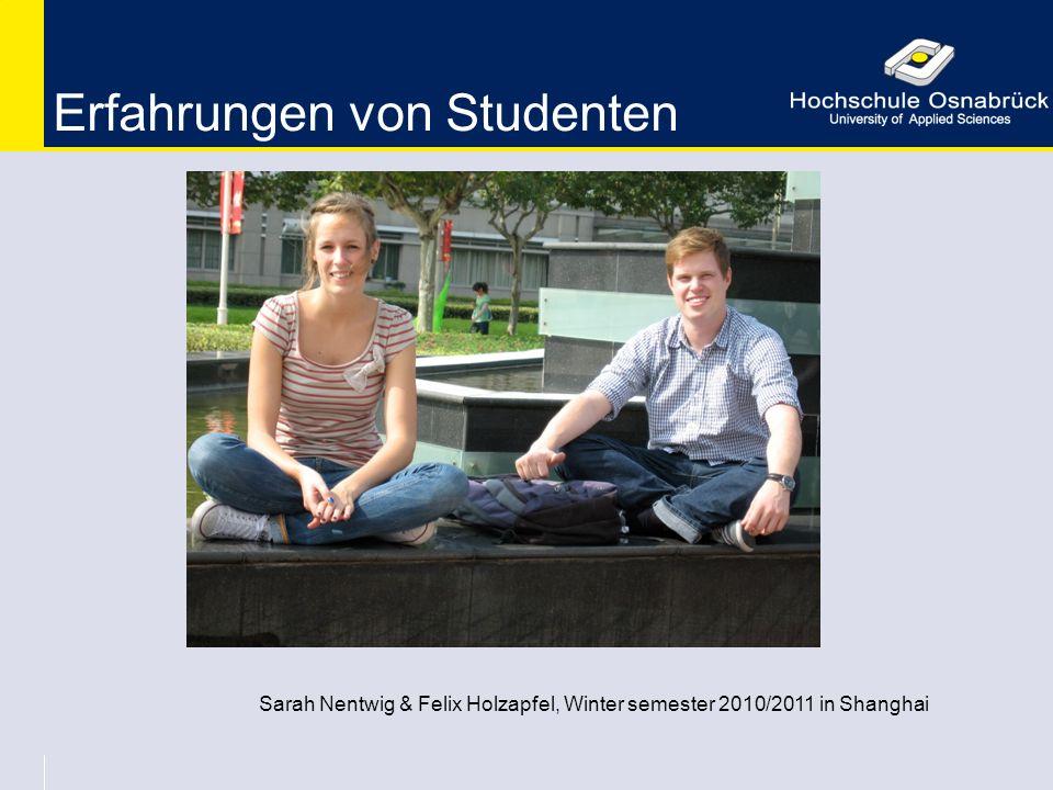 Erfahrungen von Studenten Sarah Nentwig & Felix Holzapfel, Winter semester 2010/2011 in Shanghai