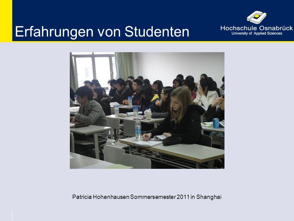 Erfahrungen von Studenten Patricia Hohenhausen Sommersemester 2011 in Shanghai