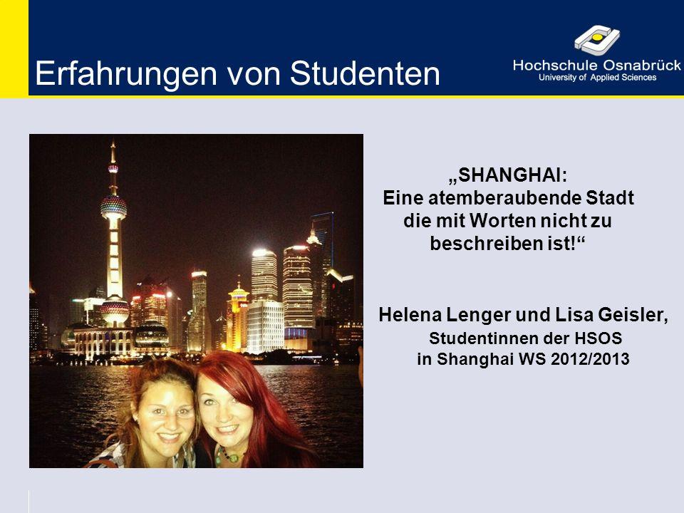 """Helena Lenger und Lisa Geisler, Studentinnen der HSOS in Shanghai WS 2012/2013 """"SHANGHAI: Eine atemberaubende Stadt die mit Worten nicht zu beschreibe"""