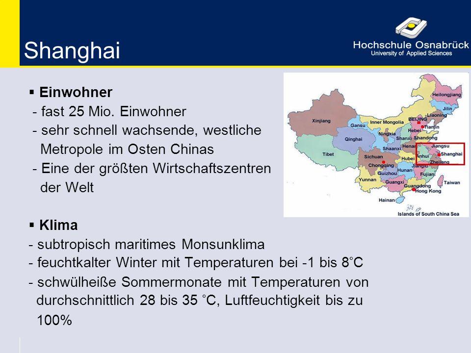 Shanghai  Einwohner - fast 25 Mio. Einwohner - sehr schnell wachsende, westliche Metropole im Osten Chinas - Eine der größten Wirtschaftszentren der
