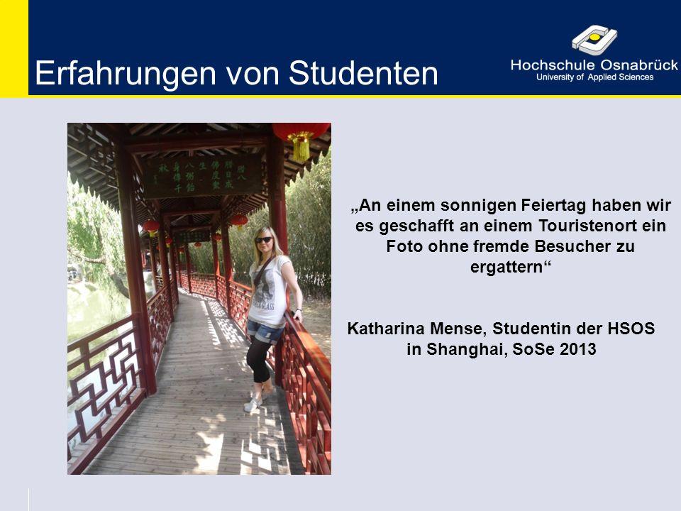 """Katharina Mense, Studentin der HSOS in Shanghai, SoSe 2013 Erfahrungen von Studenten """"An einem sonnigen Feiertag haben wir es geschafft an einem Touri"""