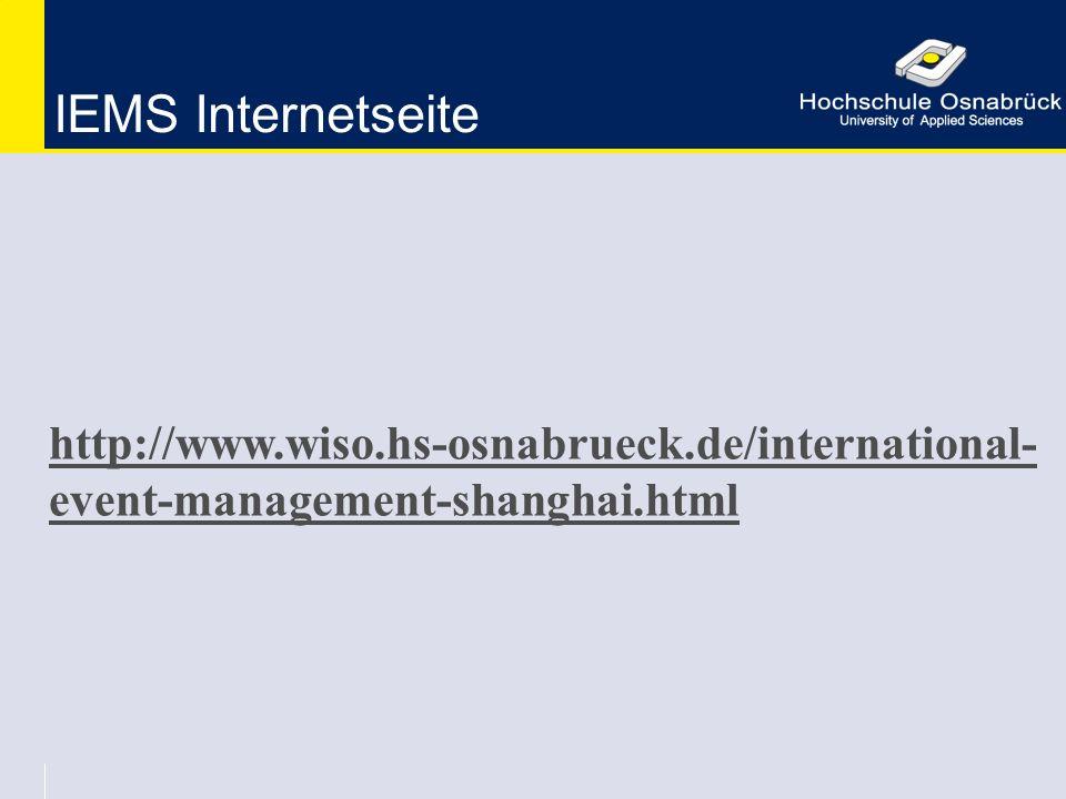 IEMS Internetseite http://www.wiso.hs-osnabrueck.de/international- event-management-shanghai.html