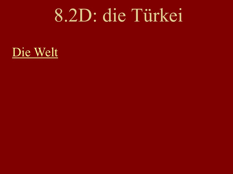 8.2D: die Türkei Die Welt