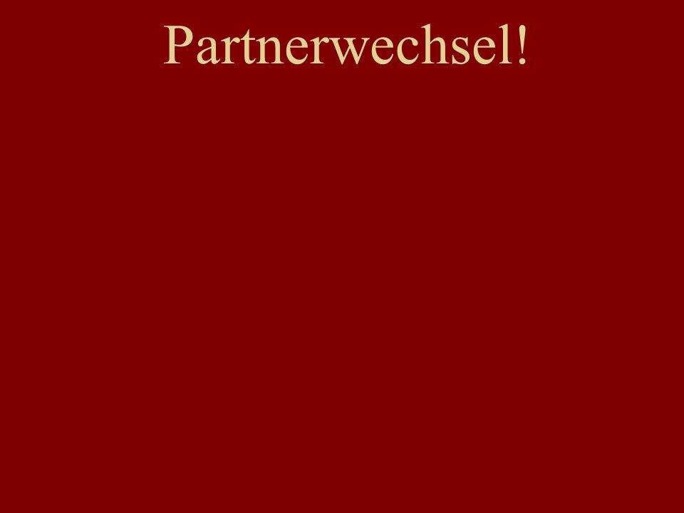 Partnerwechsel!