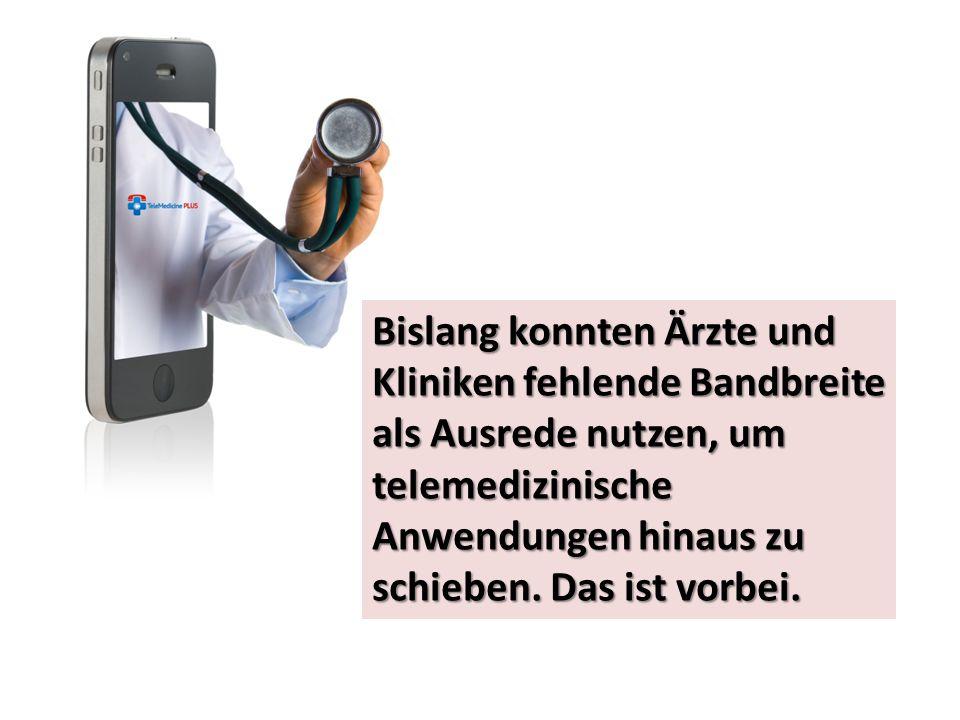 Bislang konnten Ärzte und Kliniken fehlende Bandbreite als Ausrede nutzen, um telemedizinische Anwendungen hinaus zu schieben. Das ist vorbei.