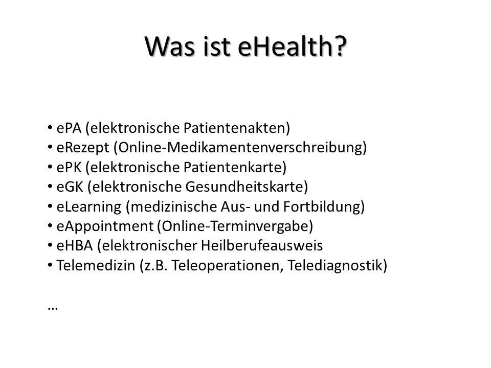 ePA (elektronische Patientenakten) eRezept (Online-Medikamentenverschreibung) ePK (elektronische Patientenkarte) eGK (elektronische Gesundheitskarte)