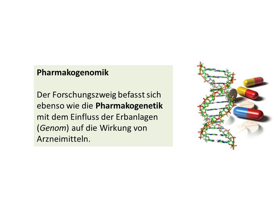 Pharmakogenomik Der Forschungszweig befasst sich ebenso wie die Pharmakogenetik mit dem Einfluss der Erbanlagen (Genom) auf die Wirkung von Arzneimitt