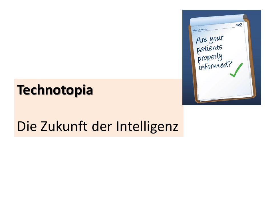 Technotopia Die Zukunft der Intelligenz