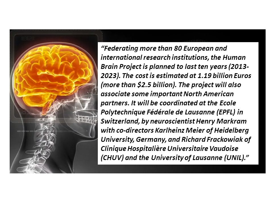 Federating more than 80 European and international research institutions, the Human Brain Project is planned to last ten years (2013- 2023).