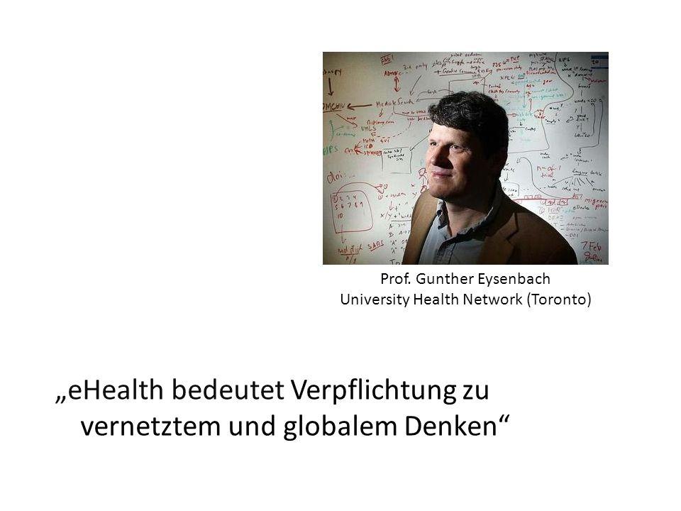 """Prof. Gunther Eysenbach University Health Network (Toronto) """"eHealth bedeutet Verpflichtung zu vernetztem und globalem Denken"""""""