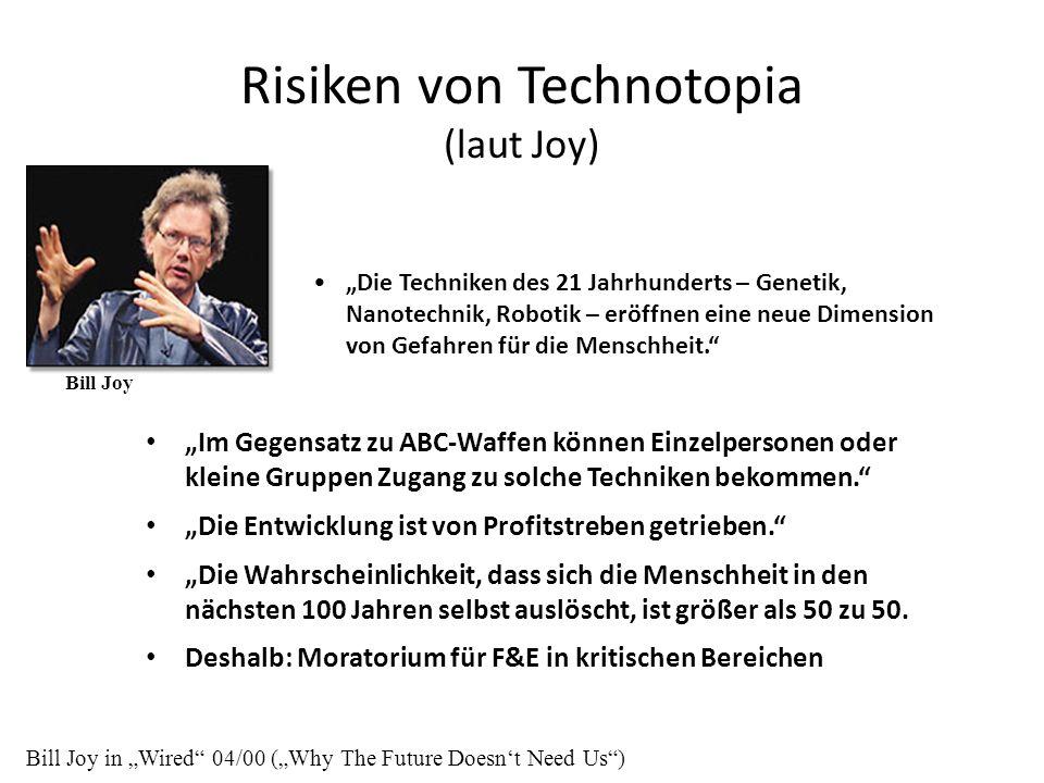 """Risiken von Technotopia (laut Joy) """"Im Gegensatz zu ABC-Waffen können Einzelpersonen oder kleine Gruppen Zugang zu solche Techniken bekommen."""" """"Die En"""