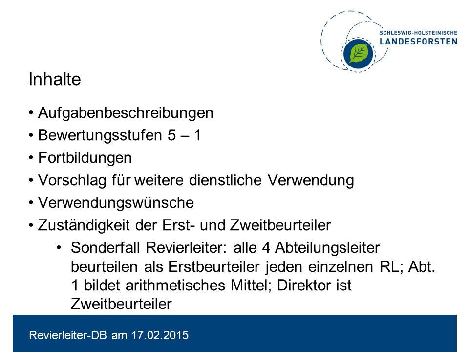 Gespräche über die Leistungen (6.2-Gespräche) bis 30.04.2015 gleiche Maßstäbe für alle Beschäftigungsgruppen – Beamte/Beschäftigte, Frauen/Männer, Tz/Vollzeitkräfte, Schwerbeh./nicht Schwerbehinderte) Regelbeurteilung alle 3 Jahre (nächster Termin 2018) Revierleiter-DB am 17.02.2015