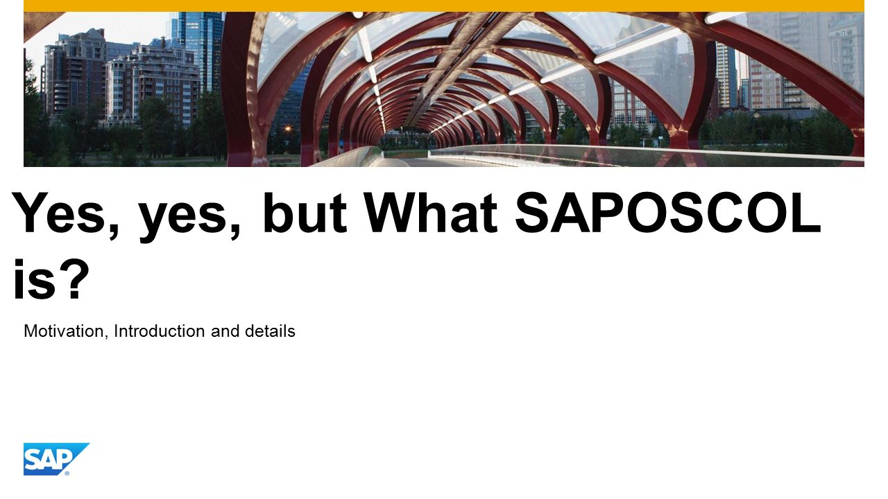 Yes, yes, but What SAPOSCOL is Motivation, Introduction and details