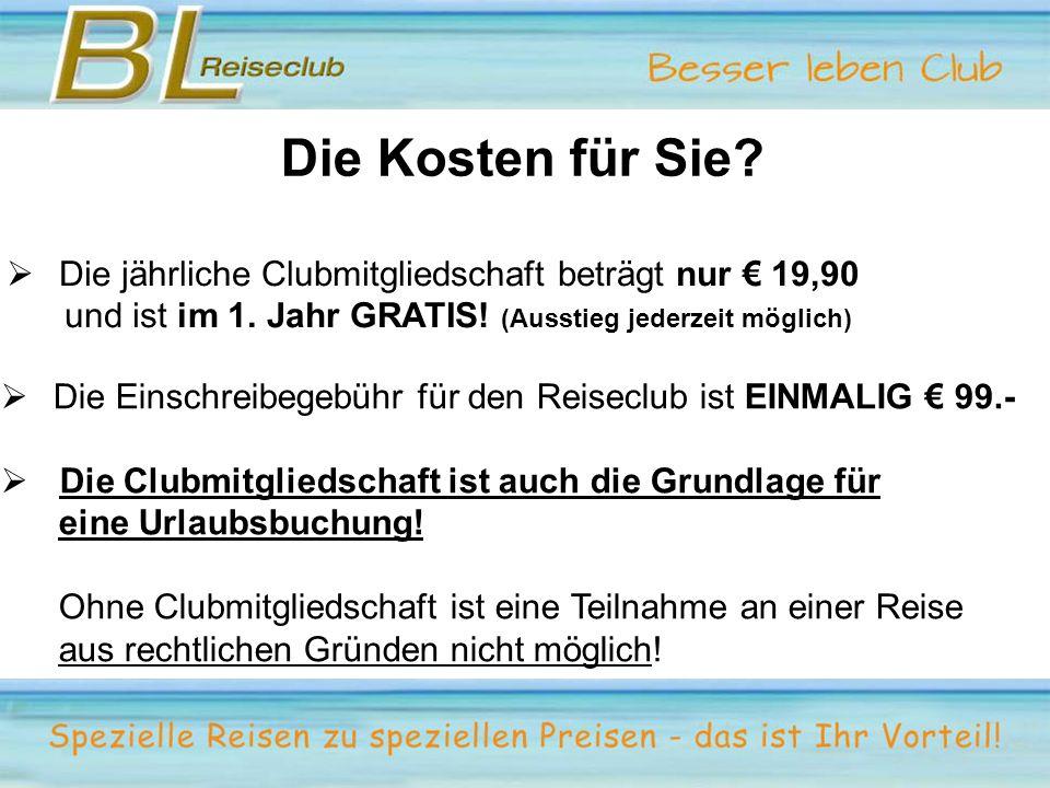 Die Kosten für Sie?  Die jährliche Clubmitgliedschaft beträgt nur € 19,90 und ist im 1. Jahr GRATIS! (Ausstieg jederzeit möglich)  Die Einschreibege