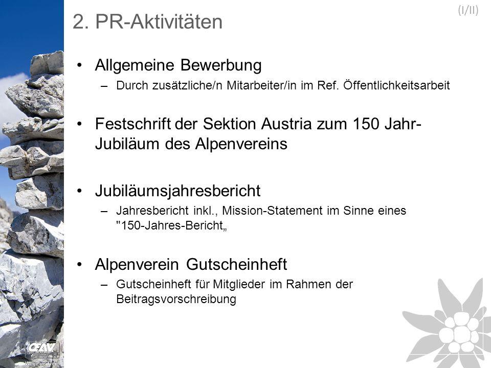 2. PR-Aktivitäten Allgemeine Bewerbung –Durch zusätzliche/n Mitarbeiter/in im Ref.