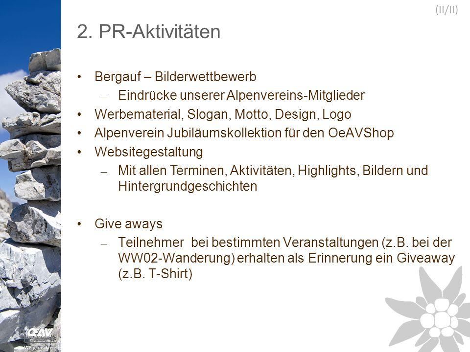 2. PR-Aktivitäten Bergauf – Bilderwettbewerb  Eindrücke unserer Alpenvereins-Mitglieder Werbematerial, Slogan, Motto, Design, Logo Alpenverein Jubilä