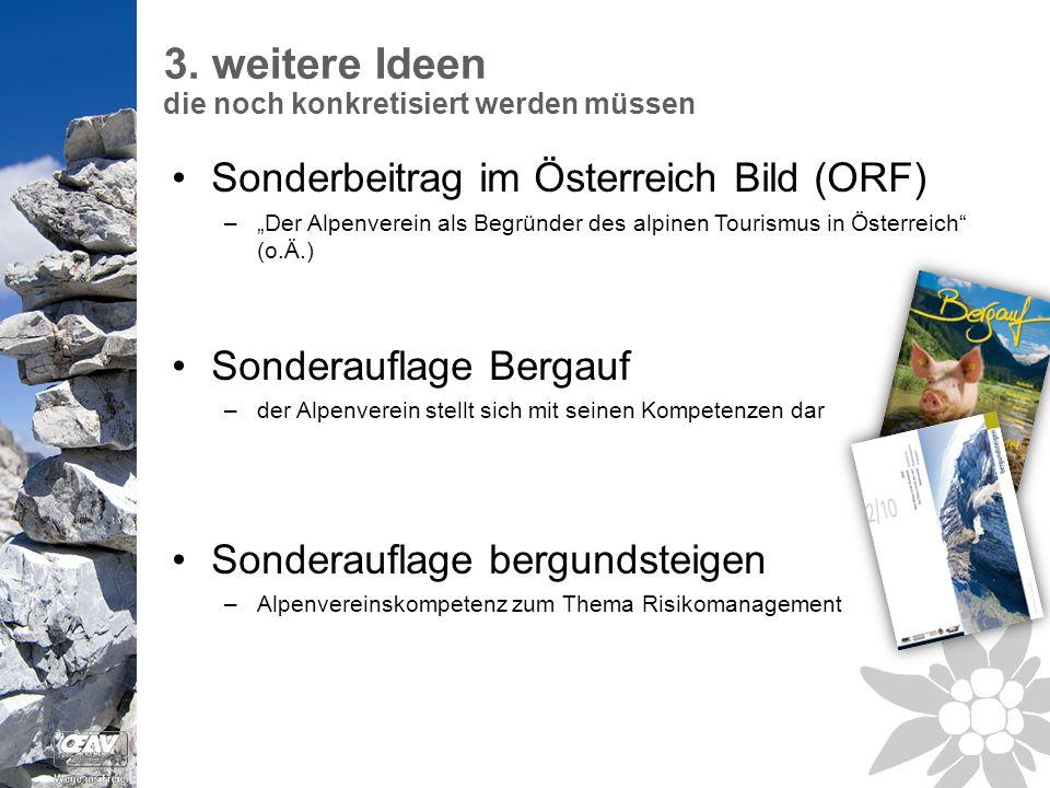 """3. weitere Ideen die noch konkretisiert werden müssen Sonderbeitrag im Österreich Bild (ORF) –""""Der Alpenverein als Begründer des alpinen Tourismus in"""
