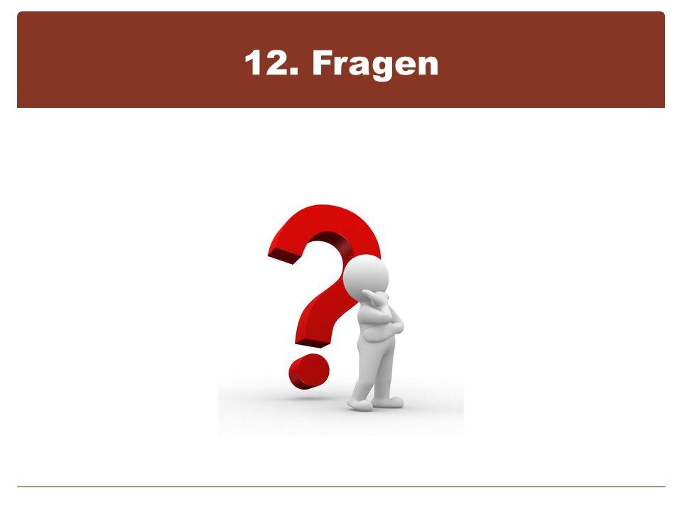 12. Fragen