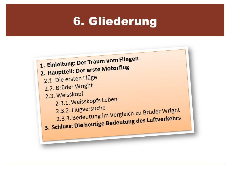 6. Gliederung
