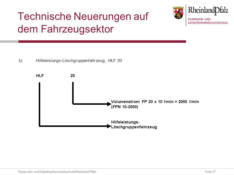 Folie 17Feuerwehr- und Katastrophenschutzschule Rheinland-Pfalz Technische Neuerungen auf dem Fahrzeugsektor b)Hilfeleistungs-Löschgruppenfahrzeug, HL