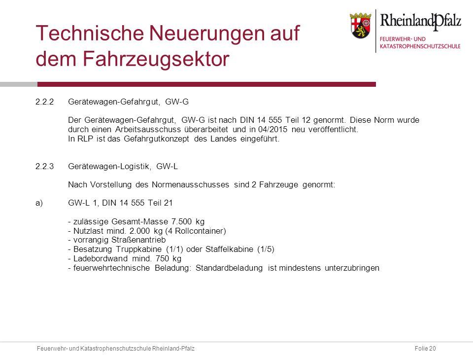 Folie 20Feuerwehr- und Katastrophenschutzschule Rheinland-Pfalz Technische Neuerungen auf dem Fahrzeugsektor 2.2.2Gerätewagen-Gefahrgut, GW-G Der Gerä