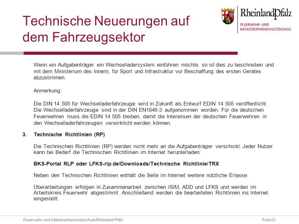 Folie 23Feuerwehr- und Katastrophenschutzschule Rheinland-Pfalz Technische Neuerungen auf dem Fahrzeugsektor Wenn ein Aufgabenträger ein Wechselladers
