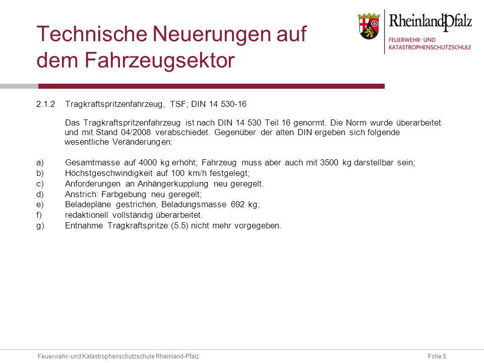 Folie 5Feuerwehr- und Katastrophenschutzschule Rheinland-Pfalz Technische Neuerungen auf dem Fahrzeugsektor 2.1.2Tragkraftspritzenfahrzeug, TSF; DIN 1