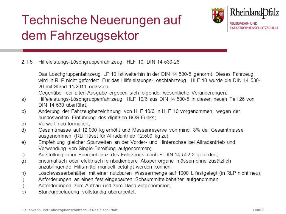 Folie 9Feuerwehr- und Katastrophenschutzschule Rheinland-Pfalz Technische Neuerungen auf dem Fahrzeugsektor 2.1.5Hilfeleistungs-Löschgruppenfahrzeug,