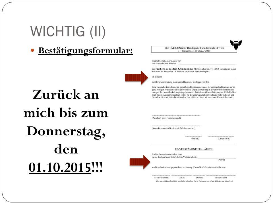 WICHTIG (II) Bestätigungsformular: Zurück an mich bis zum Donnerstag, den 01.10.2015!!!