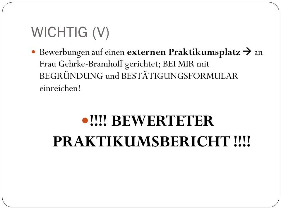 WICHTIG (V) Bewerbungen auf einen externen Praktikumsplatz  an Frau Gehrke-Bramhoff gerichtet; BEI MIR mit BEGRÜNDUNG und BESTÄTIGUNGSFORMULAR einreichen.
