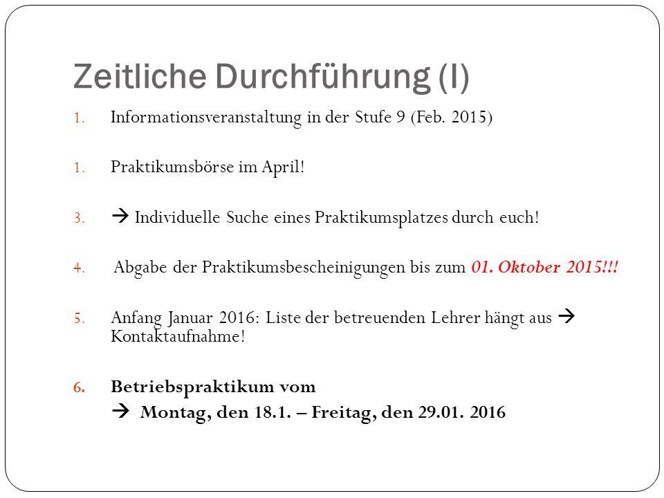 Zeitliche Durchführung (I) 1.Informationsveranstaltung in der Stufe 9 (Feb.