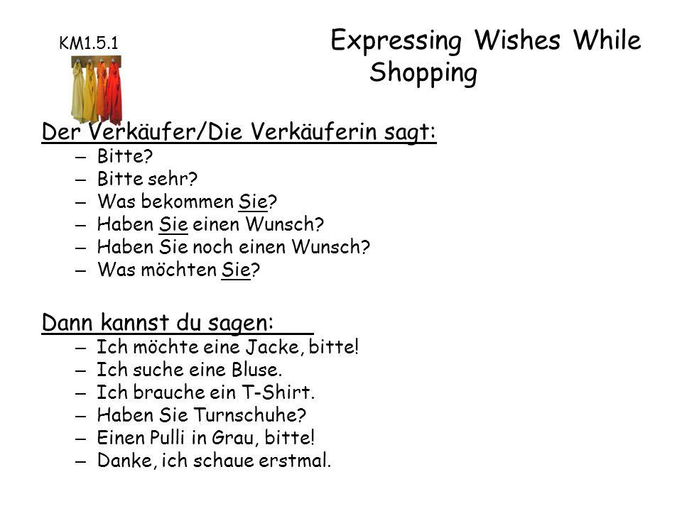 Expressing Wishes While Shopping Der Verkäufer/Die Verkäuferin sagt: – Bitte.