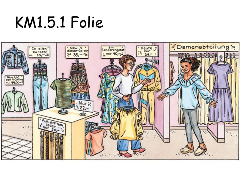 You are still in the clothing store, telling the salespersons what you are looking for and asking about the availability of various items of clothing in the colors you want.