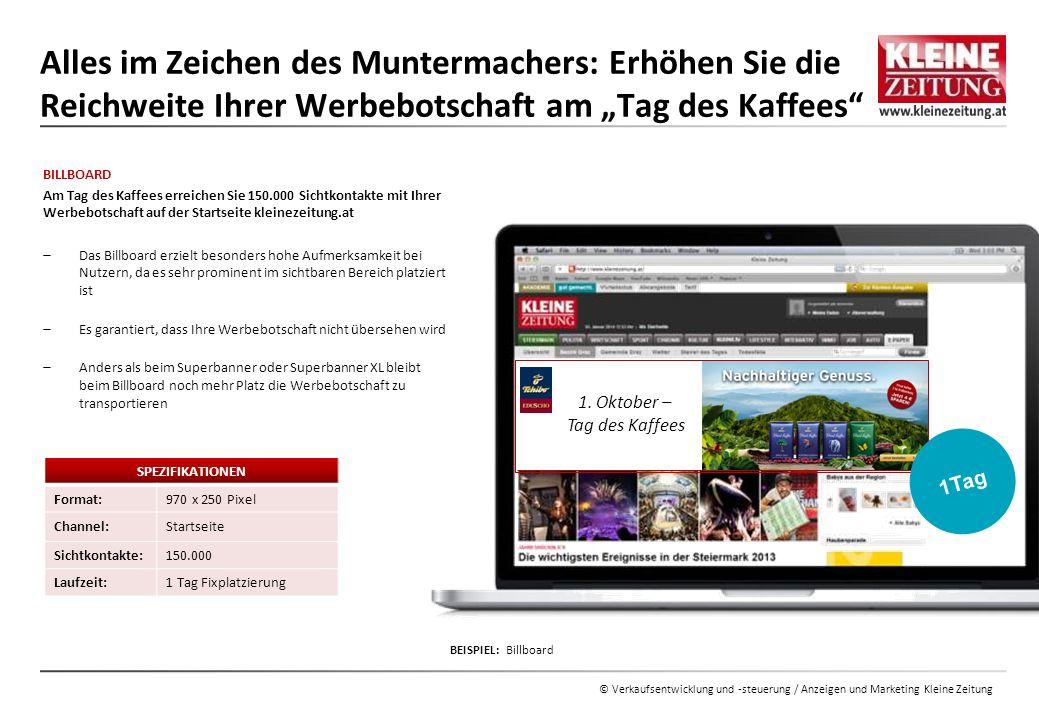 © Verkaufsentwicklung und -steuerung / Anzeigen und Marketing Kleine Zeitung BILLBOARD Am Tag des Kaffees erreichen Sie 150.000 Sichtkontakte mit Ihre
