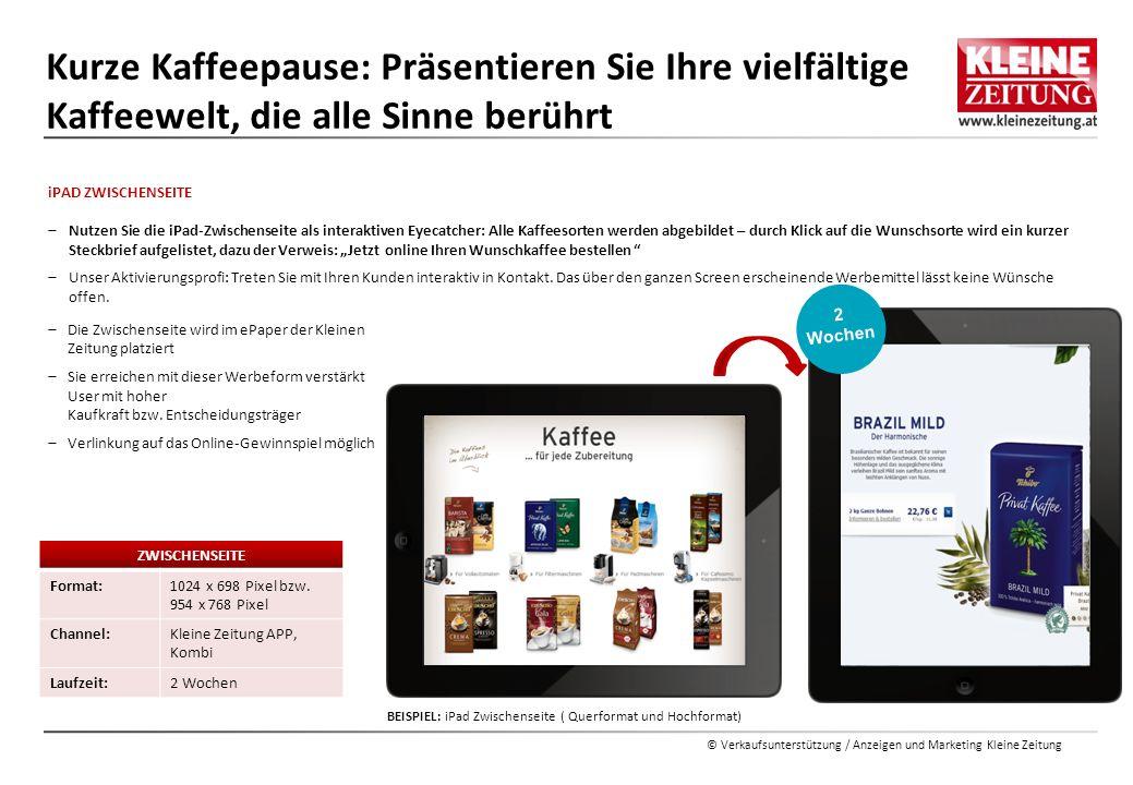 © Verkaufsunterstützung / Anzeigen und Marketing Kleine Zeitung iPAD ZWISCHENSEITE  Nutzen Sie die iPad-Zwischenseite als interaktiven Eyecatcher: Al