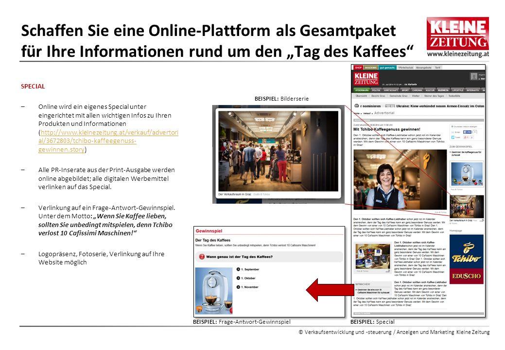 © Verkaufsentwicklung und -steuerung / Anzeigen und Marketing Kleine Zeitung Schaffen Sie eine Online-Plattform als Gesamtpaket für Ihre Informationen