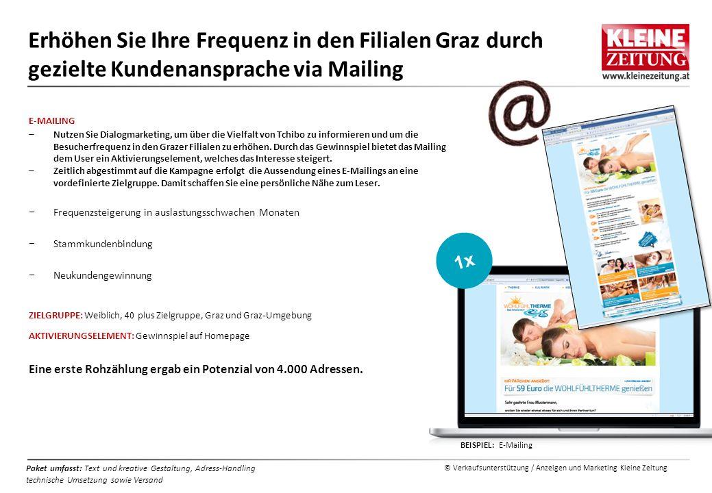 © Verkaufsunterstützung / Anzeigen und Marketing Kleine Zeitung Paket umfasst: Text und kreative Gestaltung, Adress-Handling technische Umsetzung sowi