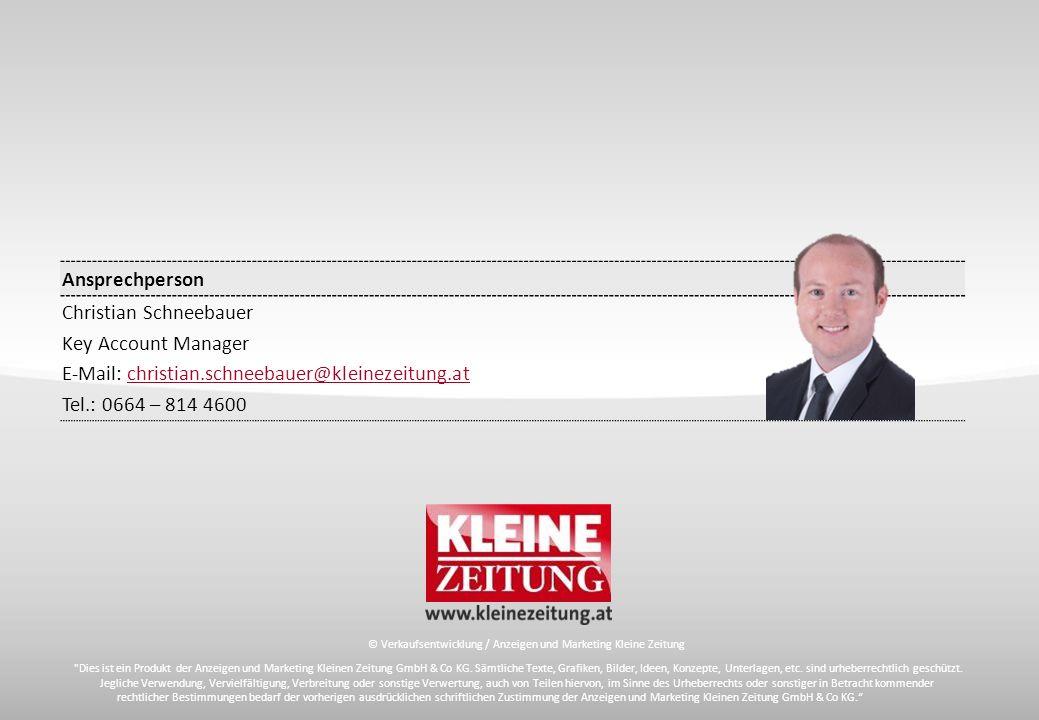 © Verkaufsentwicklung / Anzeigen und Marketing Kleine Zeitung Ansprechperson Christian Schneebauer Key Account Manager E-Mail: christian.schneebauer@k