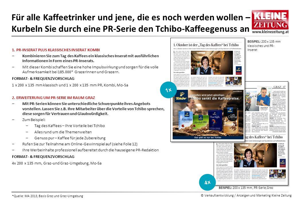 © Verkaufsentwicklung / Anzeigen und Marketing Kleine Zeitung Für alle Kaffeetrinker und jene, die es noch werden wollen – Kurbeln Sie durch eine PR-S