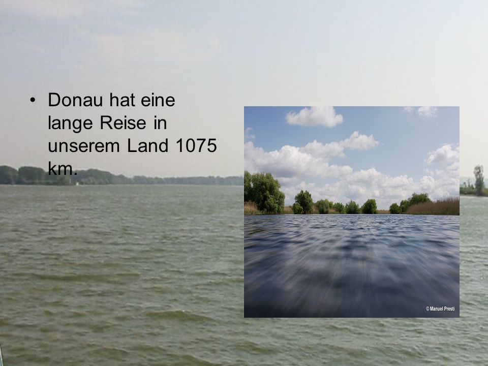 Donau hat eine lange Reise in unserem Land 1075 km.