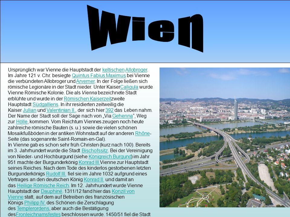 Ursprünglich war Vienne die Hauptstadt der keltischen Allobroger.