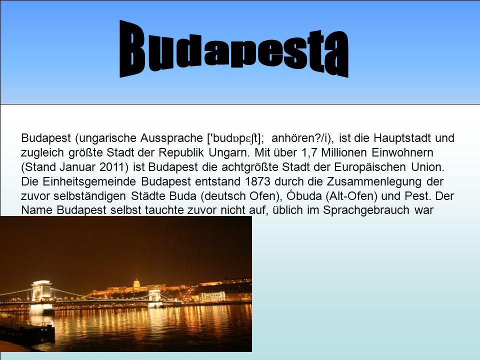 Budapest (ungarische Aussprache [ bud ɒ p ɛʃ t]; anhören?/i), ist die Hauptstadt und zugleich größte Stadt der Republik Ungarn.