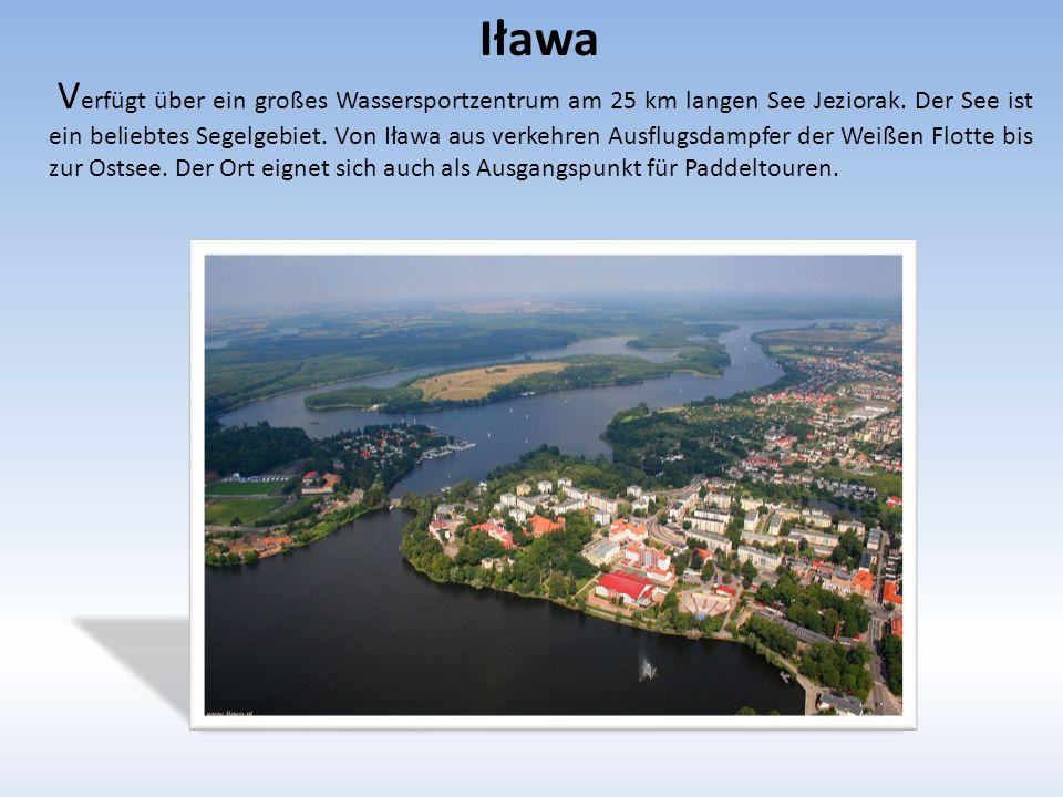 Iława V erfügt über ein großes Wassersportzentrum am 25 km langen See Jeziorak.