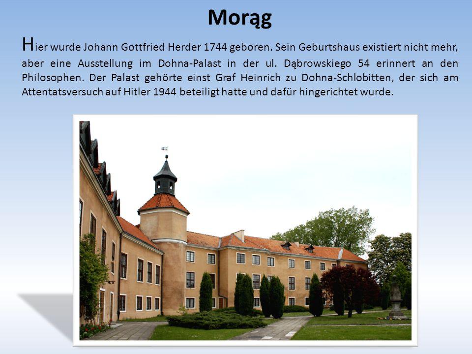 Morąg H ier wurde Johann Gottfried Herder 1744 geboren.