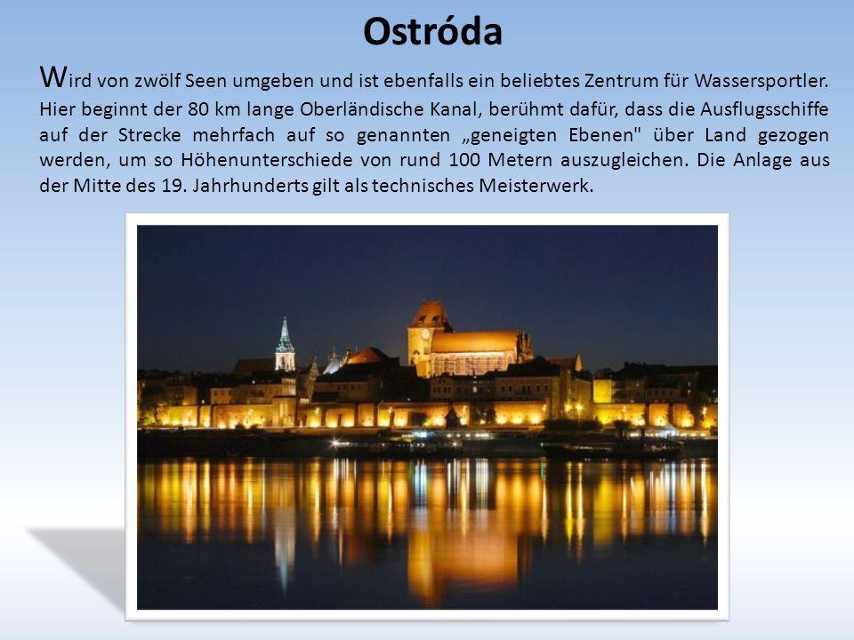 Ostróda W ird von zwölf Seen umgeben und ist ebenfalls ein beliebtes Zentrum für Wassersportler.