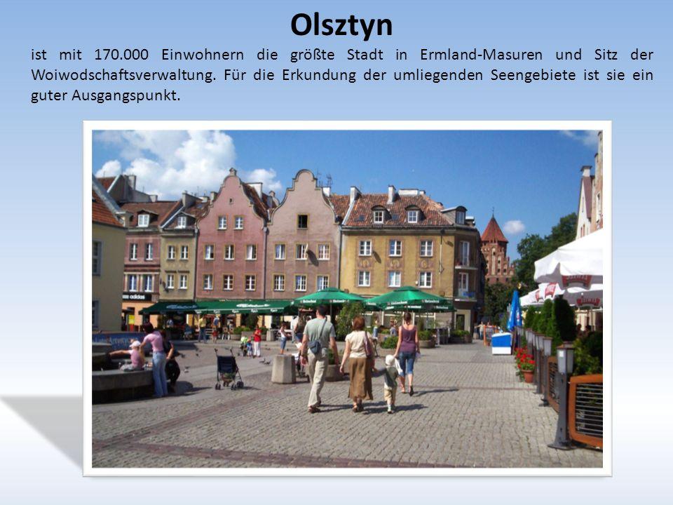 Olsztyn ist mit 170.000 Einwohnern die größte Stadt in Ermland-Masuren und Sitz der Woiwodschaftsverwaltung.