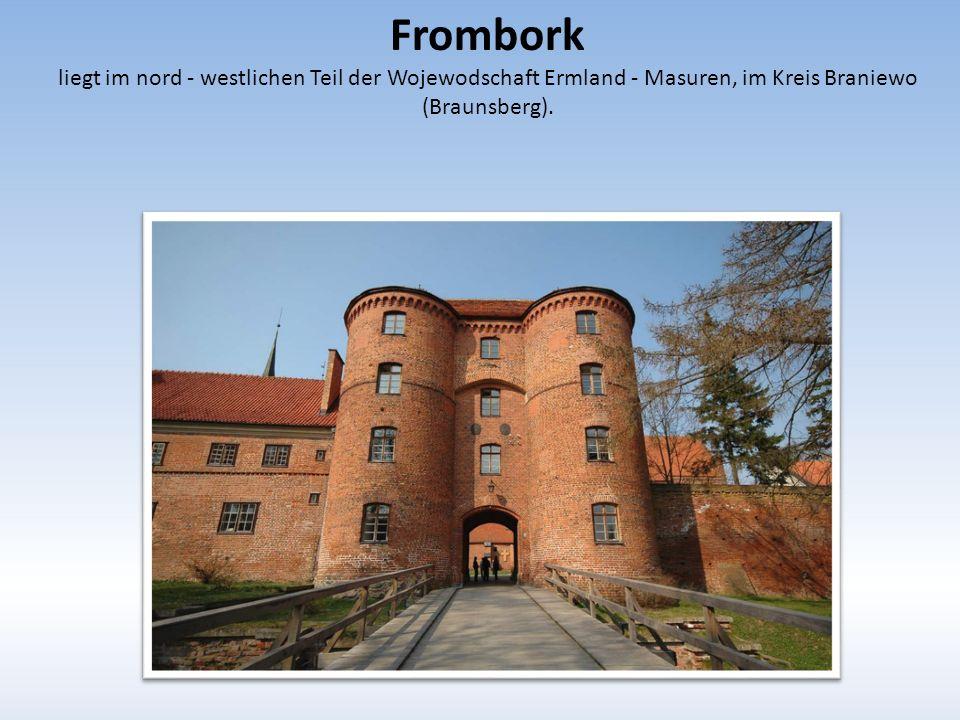 Frombork liegt im nord - westlichen Teil der Wojewodschaft Ermland - Masuren, im Kreis Braniewo (Braunsberg).