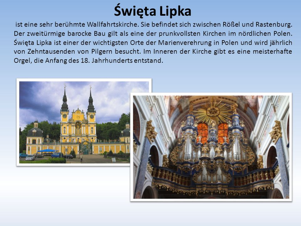 Święta Lipka ist eine sehr berühmte Wallfahrtskirche.