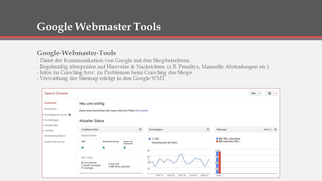 Google Analytics Google Analytics Google Analytics dient zum Tracking und zur Auswertung von wichtigen Performance-Daten des Shops und liefert somit sehr wertvolle Ansätze zur weiteren Optimierung.